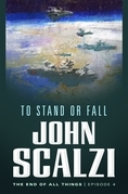 The End of All Things #4: To Stand or Fall