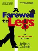 A Farewell to Legs: An Aaron Tucker Mystery