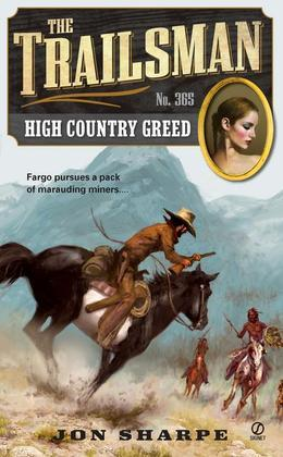 The Trailsman #365: High Country Greed