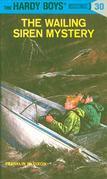 Hardy Boys 30: The Wailing Siren Mystery: The Wailing Siren Mystery