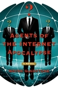 Agents of the Internet Apocalypse