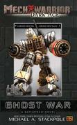 Mechwarrior: Dark Age #1:: Ghost War (A Battletech Novel)