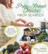 Prep-Ahead Meals From Scratch