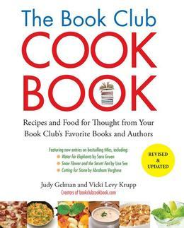 The Book Club Cookbook, Revised Edition: Recipes and Food for Thought from Your Book Club's FavoriteBooks and Authors