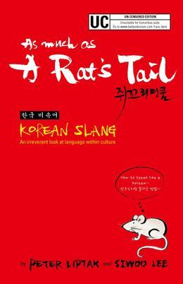 As Much as a Rat's Tail: Korean Slang, Invective & Euphemism