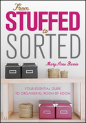 From Stuffed to Sorted: Your Essential Guide To Organising, Room By Room