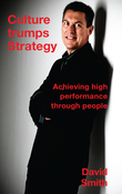 Culture Trumps Strategy - Achieving High Performance Through People