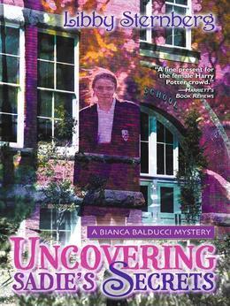 Uncovering Sadie's Secrets: A Bianca Balducci Mystery