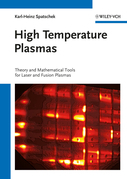 High Temperature Plasmas: Theory and Mathematical Tools for Laser and Fusion Plasmas