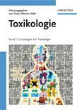 Toxikologie: Band 1 Grundlagen der Toxikologie