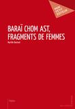Baraï chom ast, Fragments de femmes