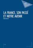 La France, son passé et notre avenir