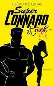 Super Connard et moi - Épisode 3: Super Connard et Elle