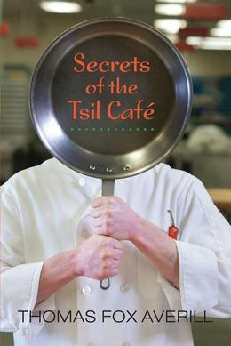 Secrets of the Tsil Caf: A Novel with Recipes