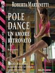 Pole dance, un amore ritrovato