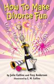 How To Make Divorce Fun
