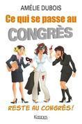Ce qui se passe au congrès, reste au congrès