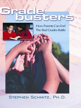 Gradebusters: How Parents Can End The Bad Grades Battle