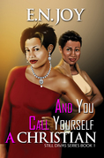 And You Call Yourself A Christian (Still Divas Series Book One)