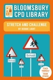 Bloomsbury CPD Library: Stretch and Challenge