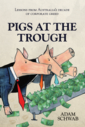 Pigs at the Trough: Lessons from Australia's Decade of Corporate Greed