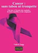 Cancer : sans tabou ni trompette