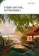 Il était une fois ... la Polynésie !
