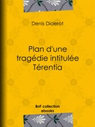 Plan d'une tragédie intitulée Térentia