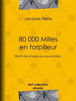 80 000 Milles en torpilleur