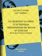 La Question ouvrière à la fabrique néerlandaise de levure et d'alcool