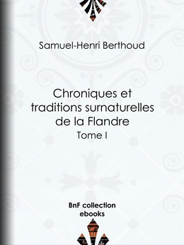 Chroniques et traditions surnaturelles de la Flandre