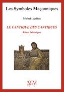 N. 73 - LE CANTIQUE DES CANTIQUES, RITUEL INITIATIQUE