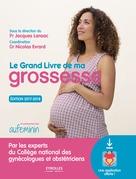 Le grand livre de ma grossesse - Edition 2017-2018