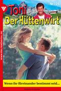 Toni der Hüttenwirt 125 – Heimatroman