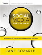 Social Media for Trainers: Techniques for Enhancing and Extending Learning