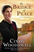 The Bridge of Peace: Book 2 in the Ada's House Amish Romance Series