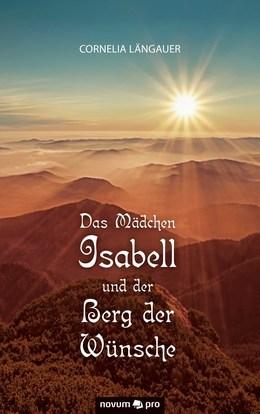 Das Mädchen Isabell und der Berg der Wünsche
