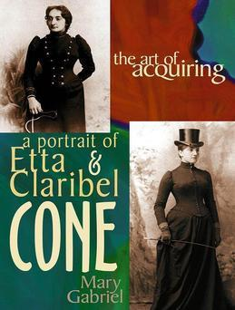 The Art of Acquiring: A Portrait of Etta & Claribel Cone