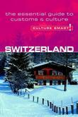 Switzerland - Culture Smart!: The Essential Guide to Customs & Culture