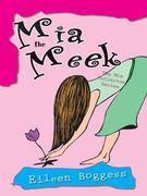 Mia the Meek: The Mia Fullerton Series