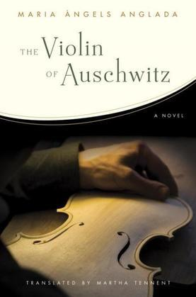 The Violin of Auschwitz: A Novel