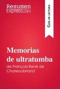 Memorias de ultratumba de François-René de Chateaubriand (Guía de lectura)