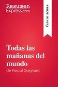 Todas las mañanas del mundo de Pascal Quignard (Guía de lectura)
