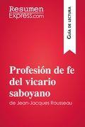 Profesión de fe del vicario saboyano de Jean-Jacques Rousseau (Guía de lectura)