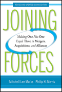 Joining Forces: Making One Plus One Equal Three in Mergers, Acquisitions, and Alliances