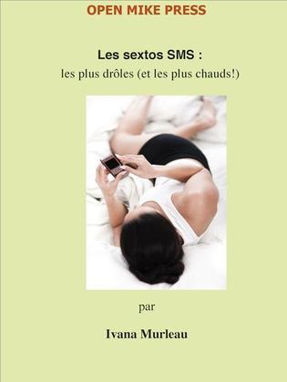 Les Sextos SMS : Les sextos les plus drôles (et les plus chauds!)