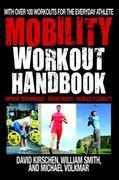 The Mobility Workout Handbook: Over 100 Sequences for Improved Performance, Reduced Injury, and Increased Flexibility