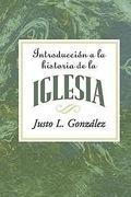 Introduccion a la Historia de la Iglesia AETH: Introduction to the History of the Church Spanish