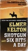 Shotgun and Six Bits a Day