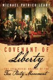 Covenant of Liberty: The Ideological Origins of the Tea Party Movement